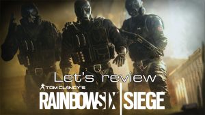 lets review - rainbow six siege