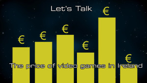 Lets talk - The price of video games in Ireland